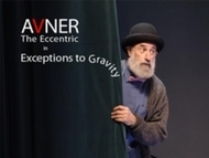 Avner the Eccentric…Exceptions to Gravity